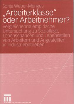 Weber-Menges Arbeiterklasse oder Arbeitnehmer Cover